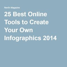 25 Best Online Tools to Create Your Own Infographics 2014