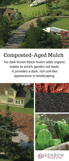 Composted-aged Mulch - This is a dark brown-black mulch that adds organic matter to enrich garden soil beds. It provides a dark, rich soil-like appearance in landscaping. Visit denbow.com for more on landscaping, gardening, and mulch products.