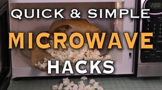 10 Microwave Life Hacks -- diy popcorn in the microwave (1/2 c kernels, 1/2 tsp oil, & salt for 2 min in paper bag), cake in a cup or bowl in a few minutes, and cook pasta in the microwave