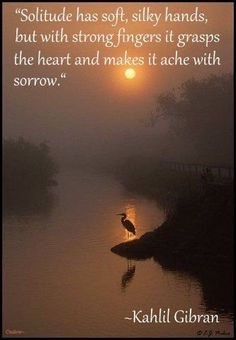 Rumi Love Quotes, Inspirational Quotes With Images, Poetry Quotes, Great Quotes, Life Quotes, Khalil Gibran Quotes, Kahlil Gibran, General Quotes, Solitude