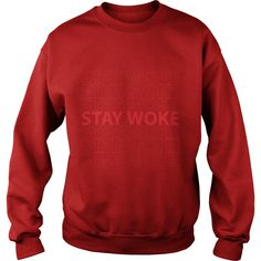 STAY WOKE T-Shirt #gift #ideas #Popular #Everything #Videos #Shop #Animals #pets #Architecture #Art #Cars #motorcycles #Celebrities #DIY #crafts #Design #Education #Entertainment #Food #drink #Gardening #Geek #Hair #beauty #Health #fitness #History #Holidays #events #Home decor #Humor #Illustrations #posters #Kids #parenting #Men #Outdoors #Photography #Products #Quotes #Science #nature #Sports #Tattoos #Technology #Travel #Weddings #Women