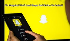 How To #Fix #Snapchat Won't #Load #Snaps And #Stories On #Android Free Online Diary, Secret Diary, Snapchat, Android