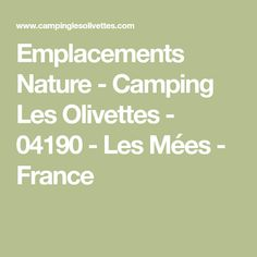 Emplacements Nature - Camping Les Olivettes - 04190 - Les Mées - France