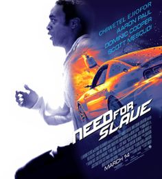NEED FOR SLAVE / Street racer joins a race for a slave. Winner gets Solomon Northup, a free black man from upstate New York