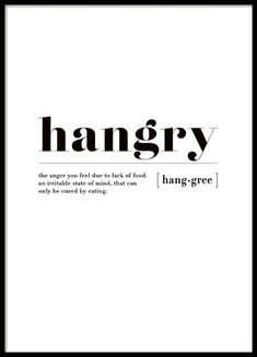 Self Love Quote Discover Hangry Poster Hangry Poster in the group Posters & Prints / Typography & quotes at Desenio AB Motivacional Quotes, Food Quotes, Funny Quotes, Life Quotes, Quote Posters, Quote Prints, Poster Prints, Artwork Quotes, Wall Art Quotes