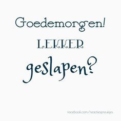 Afbeeldingsresultaat voor ik wil slapen quotes How To Have A Good Morning, Good Morning World, Good Morning Good Night, Good Morning Quotes, Love Song Quotes, Sex Quotes, Love Songs, Funny Quotes, Salon Quotes