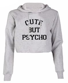 Just In Cute But Psycho C... Shop Now! http://www.shopelettra.com/products/cute-but-psycho-cropped-hoodie-1?utm_campaign=social_autopilot&utm_source=pin&utm_medium=pin