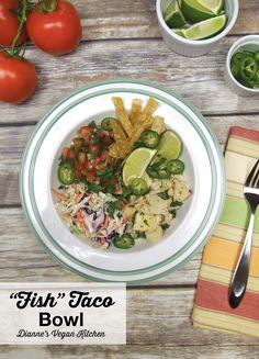 Vegan Fish Taco Bowl from Vegan Bowl Attack! by Jackie Sobon >> Dianne's Vegan Kitchen