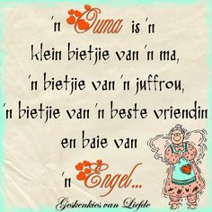 Ouma is ń Engel Words Quotes, Qoutes, Funny Quotes, Life Quotes, Sayings, Comfort Quotes, Afrikaanse Quotes, Grandma Quotes, Scrapbook Quotes