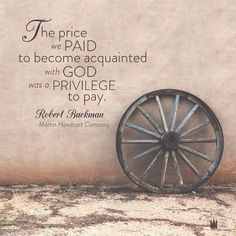"""The price we paid to become acquainted with God was a privilege to pay. Gospel Quotes, Lds Quotes, Mormon Quotes, Inspirational Quotes, Trekking Quotes, Trek Ideas, Missionary Quotes, Mormon Pioneers, Pioneer Trek"