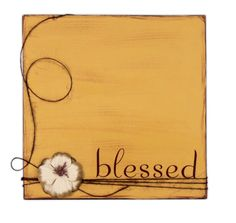 This 'blessed canvas' was created by simply painting and distressing the canvas with paint and then embellishing with twine, letter stickers and a flower embellishment.