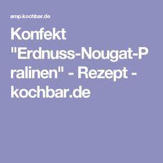 """Konfekt """"Erdnuss-Nougat-Pralinen"""" - Rezept - kochbar.de"""