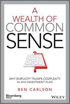 Free download or read online A Wealth of common sense, why simplicity trumps complexity in any investment plan, Bloomberg business book by Ben Carlson.