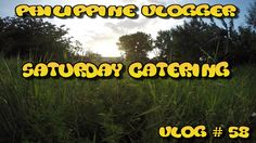 Saturday Catering - Philippine Vlogger - Vlog # 58