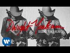 Dwight Yoakam - Second Hand Heart - Order the New Album Now