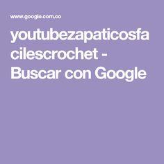 youtubezapaticosfacilescrochet - Buscar con Google