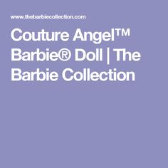 Couture Angel™ Barbie® Doll | The Barbie Collection
