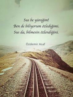 Sus be yüreğim. Meaningful Sentences, Good Sentences, Wise Quotes, Poetry Quotes, Turkish Sayings, Quotations, Qoutes, Book Works, Bullet Journal Ideas Pages