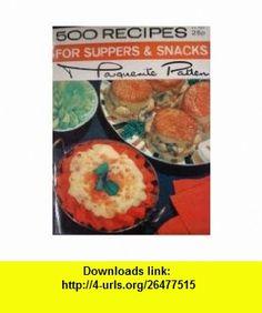 500 Recipes for Suppers  Snacks Marguerite Patten ,   ,  , ASIN: B000KJXRAG , tutorials , pdf , ebook , torrent , downloads , rapidshare , filesonic , hotfile , megaupload , fileserve