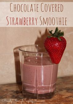 Chocolate Covered Strawberry Smoothie Recipe - Beauty Through Imperfection