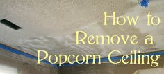If you have a house that was built in the like we do, you probably have that popcorn texture on your ceiling. You know, that super bumpy cobweb filled mess with edges that are impossible to . Removing Popcorn Ceiling, Ceiling Texture, Home Fix, Home Repairs, Do It Yourself Home, Home Hacks, Things To Know, Home Deco, Good To Know