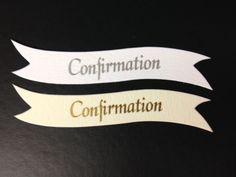 10 SILVER OR GOLD CONFIRMATION SENTIMENT BANNER CARD MAKING CRAFT EMBELLISHMENTS