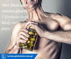 I Herkules dupa, kiedy wrogów kupa. Nec Hercules contra plures. #łacina #sentencje #cytaty #złotemyśli #herkules # dupa http://lacina.globalnie.com.pl/sentencje-lacinskie/