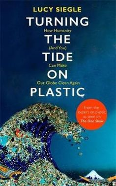 Turning the Tide On Plastic - great advice on how to give up plastic - added to my reading list on books on sustainability.  #ecoliving #zerowaste #plasticfree #affiliatelink