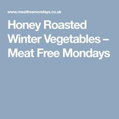 Honey Roasted Winter Vegetables – Meat Free Mondays