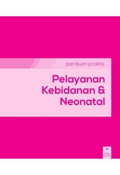 Buku Panduan Praktis BPJS Kesehatan - Kebidanan & Neonatal by BPJS Kesehatan RI via slideshare