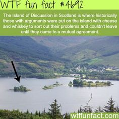 The Island of Discussion in Scotland - WTF fun facts http://ibeebz.com