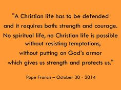 Are you wearing God´s armor? Read more at: www.news.va/en/news/pope-at-mass-christian-life-is-a-continuous-battle