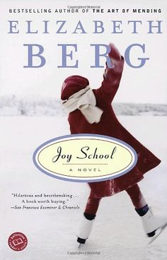 Joy School by Elizabeth Berg. Wonderful read.  But I have always liked all E Bergs books. This is one of my favorites tho.