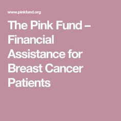 The Pink Fund – Financial Assistance for Breast Cancer Patients