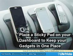 Place a Sticky Pad on your Dashboard to Keep your Gadgets in One Place