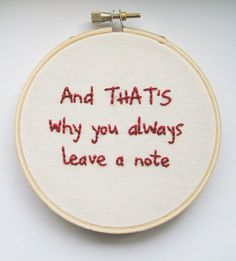 And That's Why You Always Leave a Note Embroidery Hoop - Arrested Development