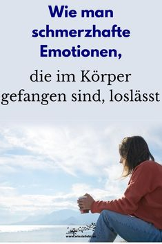 Wie man schmerzhafte Emotionen, die im Körper gefangen sind, loslässt How to let go of painful emotions trapped in the body Muscle Memory, Susa, Muscle Tension, Better Life, Be Yourself Quotes, Trauma, Yoga Fitness, Letting Go, Coaching