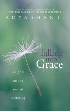 Falling into Grace: Insights on the End of Suffering by Adyashanti http://www.amazon.com/dp/1604079371/ref=cm_sw_r_pi_dp_jHkeub0XZFG8M