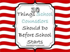20 Things School Counselors Should Do Before School Starts #SchoolCounseling