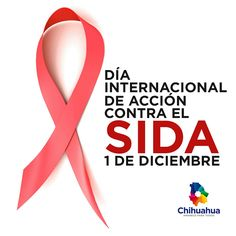 Día internacional contra el #SIDA.  #gobiernotransversal #gobiernodechihuahua #chihuahuamx #cuu