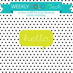 Weekly ColorTech! | Every Monday, we'll be featuring a fun, colorful and super happy design to outfit your devices for maximum joy and cuteness. Download here!