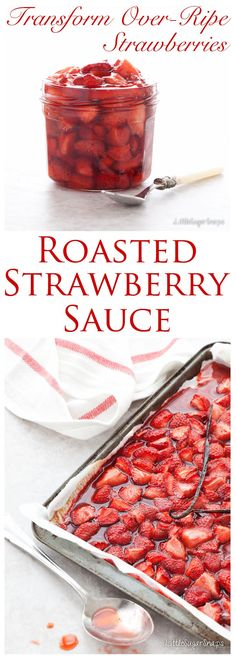 Roasted Strawberry Sauce: Over-ripe strawberries get a makeover in this Roasted Strawberry Sauce. The transformation is spectacular…