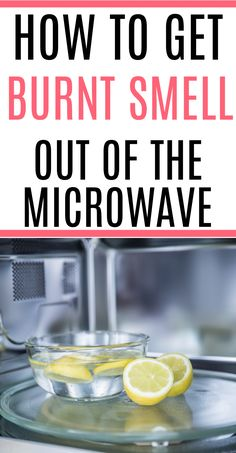 Burnt smell in the microwave? Try this simple tip on how to get burnt smell out of microwave. It will make your microwave smell disappear.