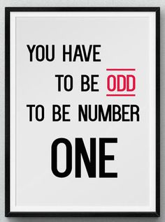 Embrace your odd-ness. #WednesdayInspiration