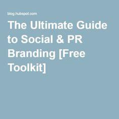 The Ultimate Guide to Social & PR Branding [Free Toolkit]