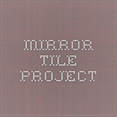 Mirror Tile Project