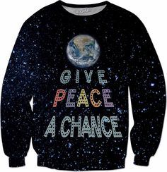 Check out my new product https://www.rageon.com/products/give-peace-a-chance-earth-in-space-1 on RageOn!
