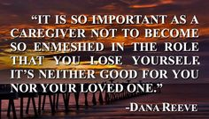 Dana Reeve, Alzheimers Quotes, Alzheimer's And Dementia, Stay Focused, Caregiver, Losing You, First Love, Puppy Love