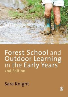 Forest School and outdoor learning in the early years / Sara Knight. Great resource to utilize for more information on the forest school approach to learning. Forest Classroom, Outdoor Classroom, Outdoor School, Classroom Ideas, Outdoor Education, Outdoor Learning, Outdoor Play, Forest School Activities, Green School
