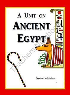 Ancient Egypt (A Unit Study) product from Creations-by-L-Ackert on TeachersNotebook.com